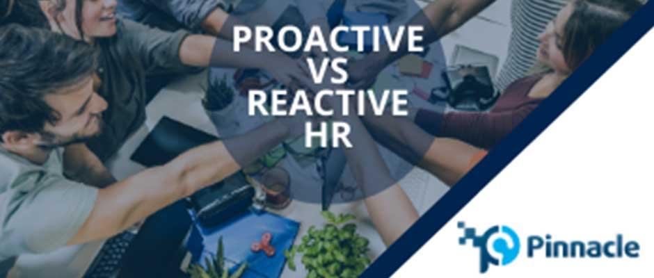 Proactive vs. Reactive HR